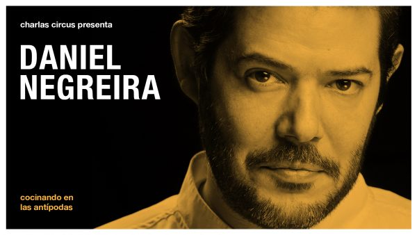 "Daniel Negreira ""Cocinando en las antípodas"""
