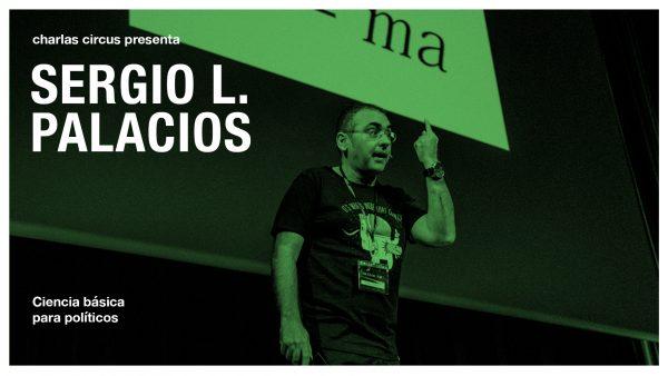 Sergio L. Palacios: Ciencia básica para políticos