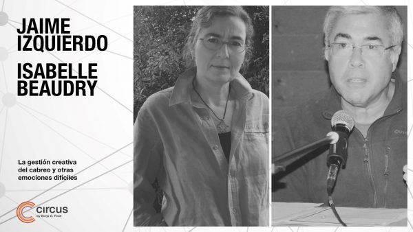 """Jaime Izquierdo e Isabelle Beaudry: """"La gestión creativa del cabreo y otras emociones difíciles"""""""