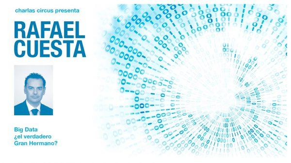 Rafael Cuesta: «Big Data, ¿el verdadero gran hermano?»
