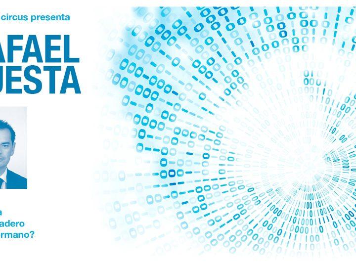 #CharlasCircus Rafael Cuesta: «Big Data, ¿el verdadero gran hermano?»