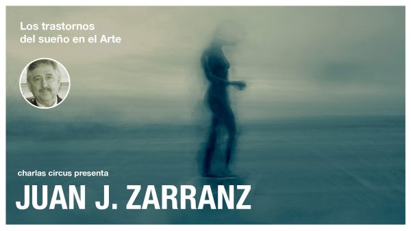 """Juan J. Zarranz: """"Los trastornos del sueño en el Arte"""""""