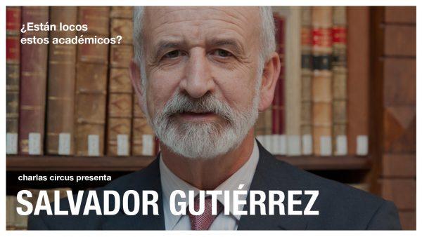 Salvador Gutiérrez: «¿Están locos estos académicos?»