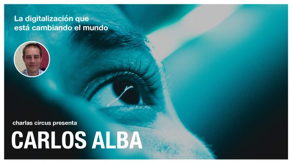 """Carlos Alba: """"La digitalización que está cambiando el mundo"""""""