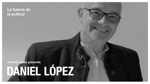 Daniel López: «La fuerza de la actitud»