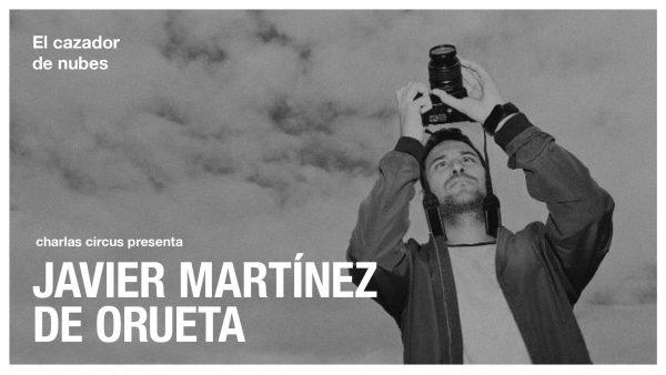 Javier Martínez de Orueta: «El cazador de nubes»