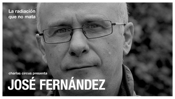 José Fernández: «La radiación que no mata»