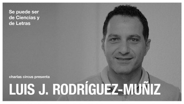 Luis J. Rodríguez-Muñiz: «Se puede ser de Ciencias y de Letras»